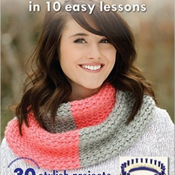Round Loom Knitting in 10 Easy Lessons Cover
